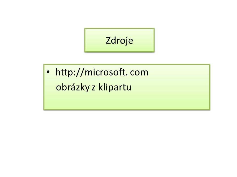 http://microsoft. com obrázky z klipartu http://microsoft. com obrázky z klipartu Zdroje