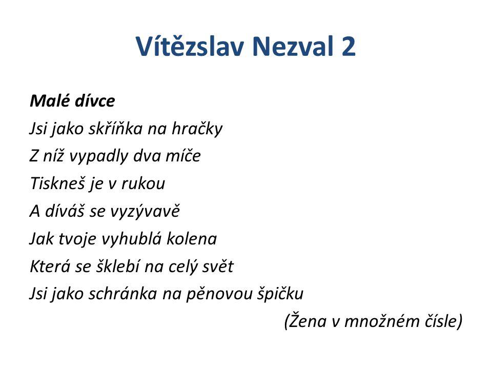Vítězslav Nezval 2 Otázka: Vzpomeňte si na nějaké dětské rozpočitadlo.