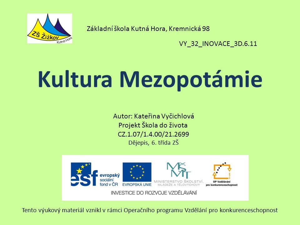 VY_32_INOVACE_3D.6.11 Autor: Kateřina Vyčichlová Projekt Škola do života CZ.1.07/1.4.00/21.2699 Dějepis, 6.