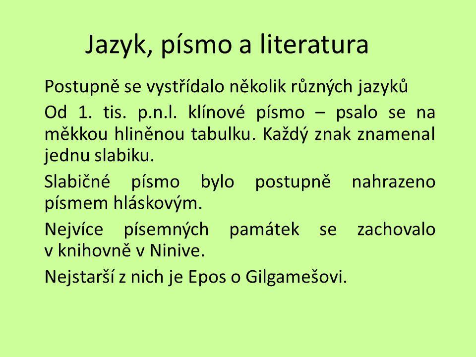 Jazyk, písmo a literatura Postupně se vystřídalo několik různých jazyků Od 1.