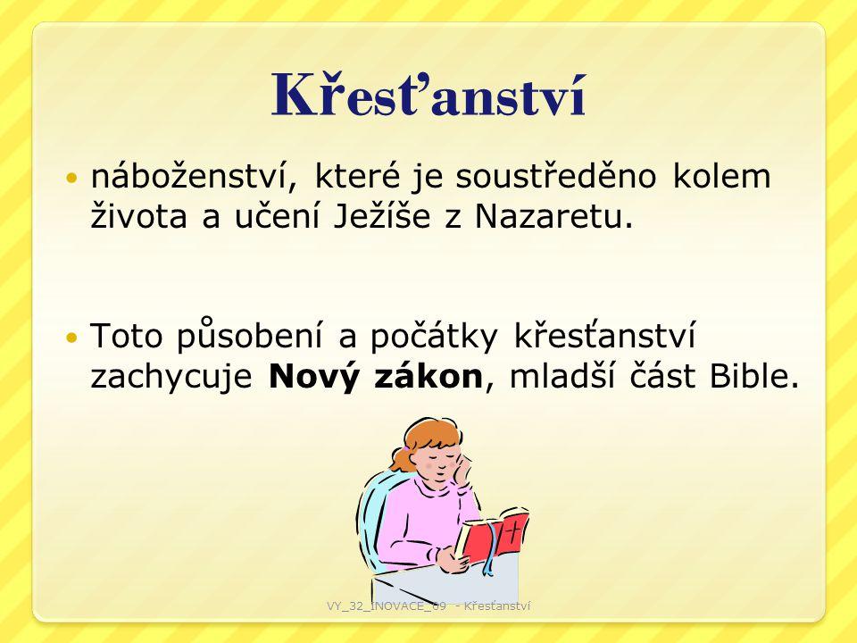 K ř es ť anství Příslušnost ke křesťanství je dána křtem a osobním přijetím určitého vyznání víry (nauky).