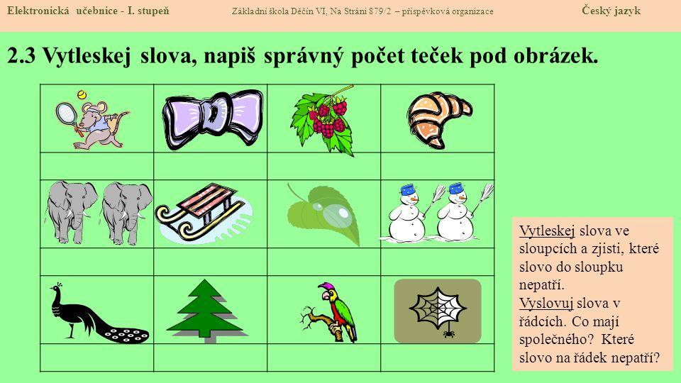 2.3 Vytleskej slova, napiš správný počet teček pod obrázek.