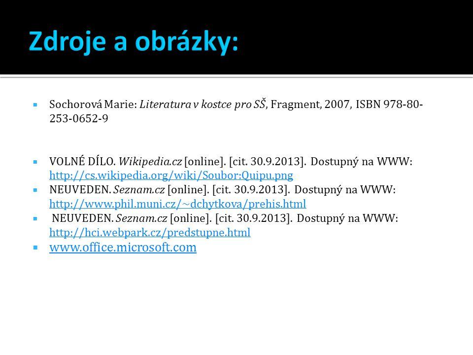  Sochorová Marie: Literatura v kostce pro SŠ, Fragment, 2007, ISBN 978-80- 253-0652-9  VOLNÉ DÍLO. Wikipedia.cz [online]. [cit. 30.9.2013]. Dostupný