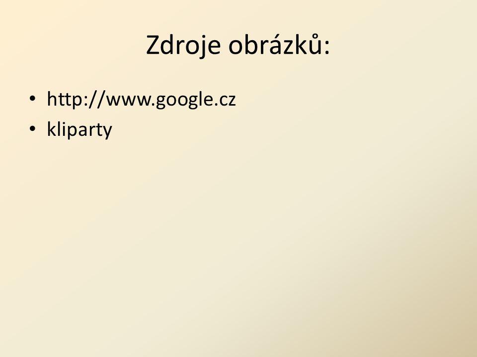 Zdroje obrázků: http://www.google.cz kliparty