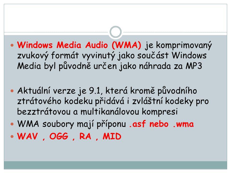 Windows Media Audio (WMA) je komprimovaný zvukový formát vyvinutý jako součást Windows Media byl původně určen jako náhrada za MP3 Aktuální verze je 9.1, která kromě původního ztrátového kodeku přidává i zvláštní kodeky pro bezztrátovou a multikanálovou kompresi WMA soubory mají příponu.asf nebo.wma WAV, OGG, RA, MID