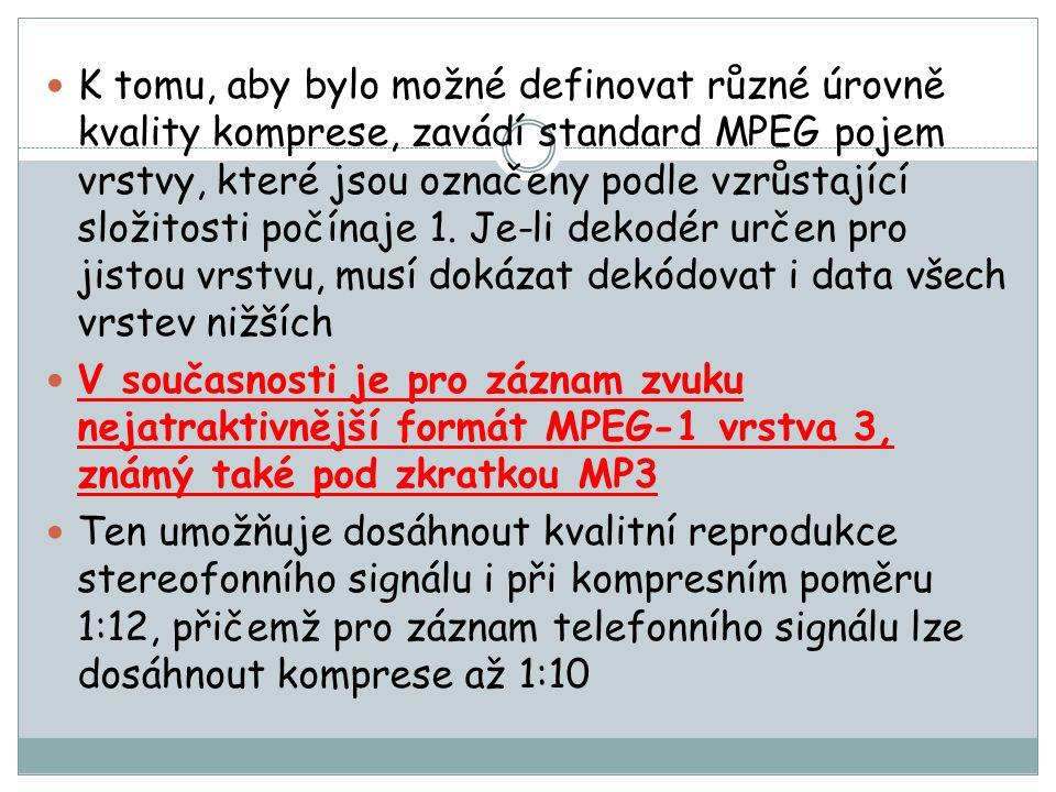 K tomu, aby bylo možné definovat různé úrovně kvality komprese, zavádí standard MPEG pojem vrstvy, které jsou označeny podle vzrůstající složitosti počínaje 1.