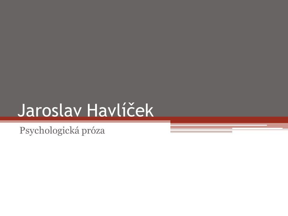 Jaroslav Havlíček Psychologická próza