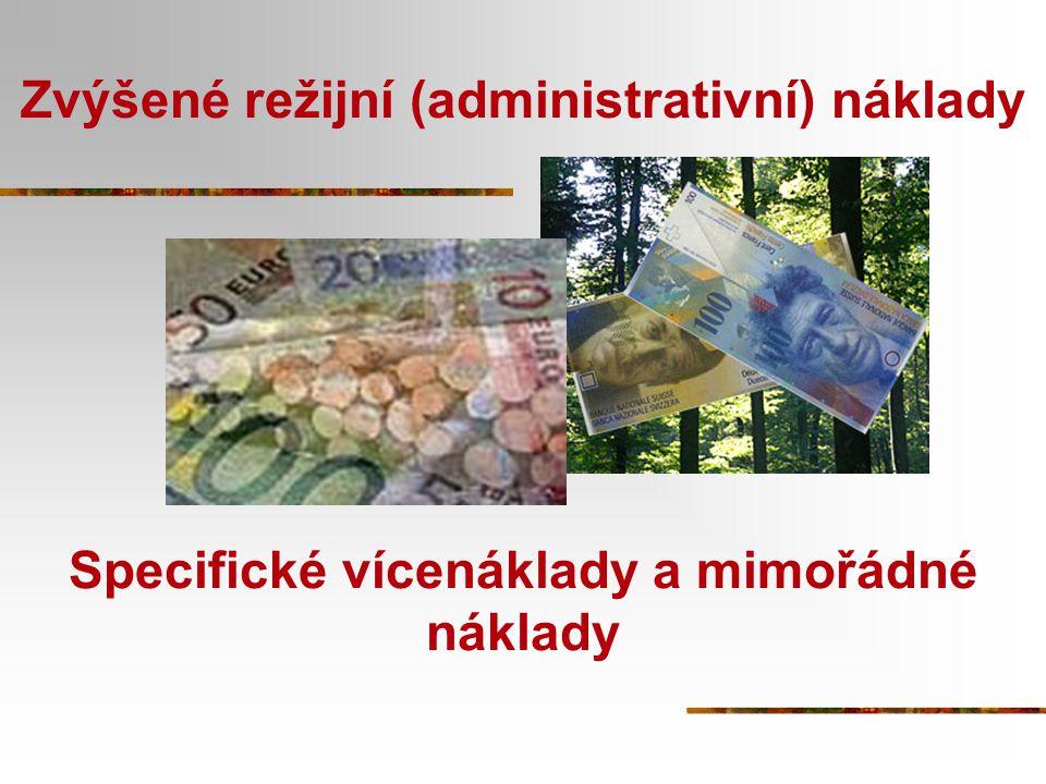 Zvýšené režijní (administrativní) náklady Specifické vícenáklady a mimořádné náklady