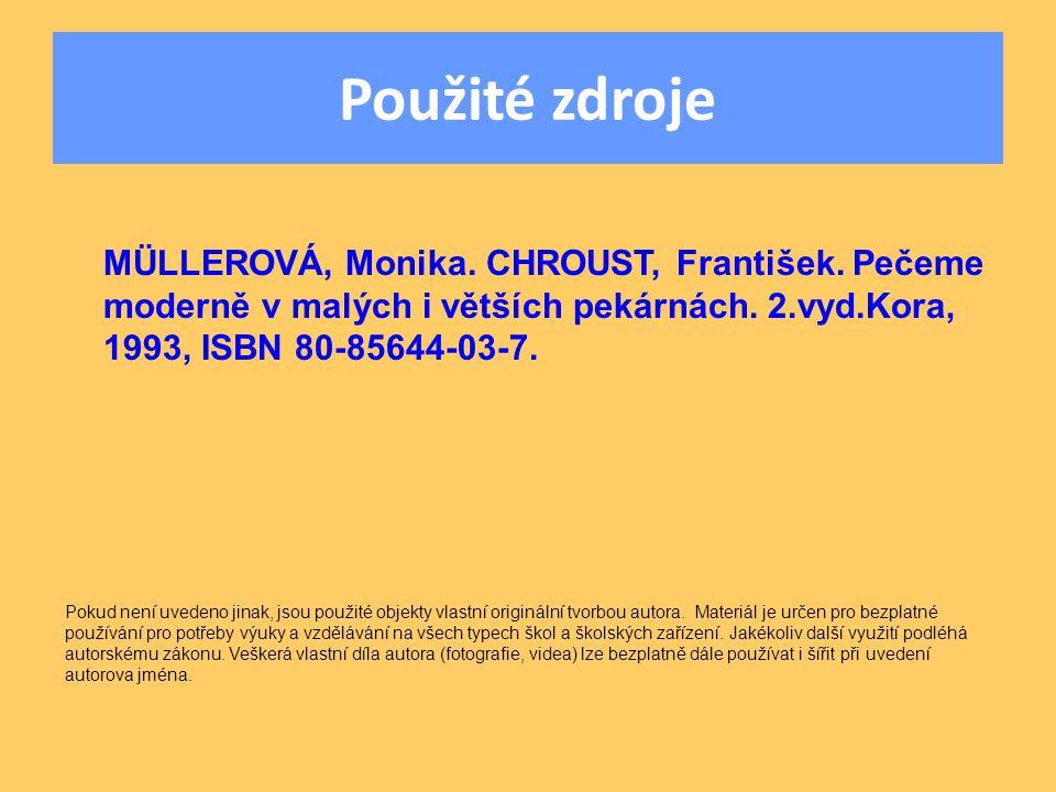Použité zdroje MÜLLEROVÁ, Monika. CHROUST, František.