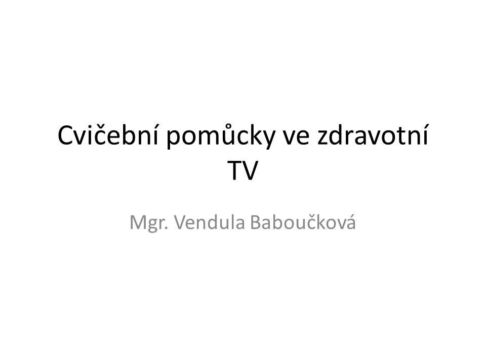 Cvičební pomůcky ve zdravotní TV Mgr. Vendula Baboučková