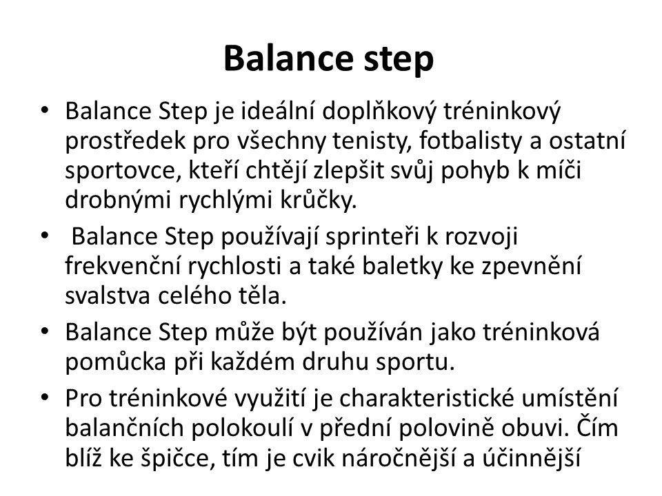 Balance step Balance Step je ideální doplňkový tréninkový prostředek pro všechny tenisty, fotbalisty a ostatní sportovce, kteří chtějí zlepšit svůj pohyb k míči drobnými rychlými krůčky.