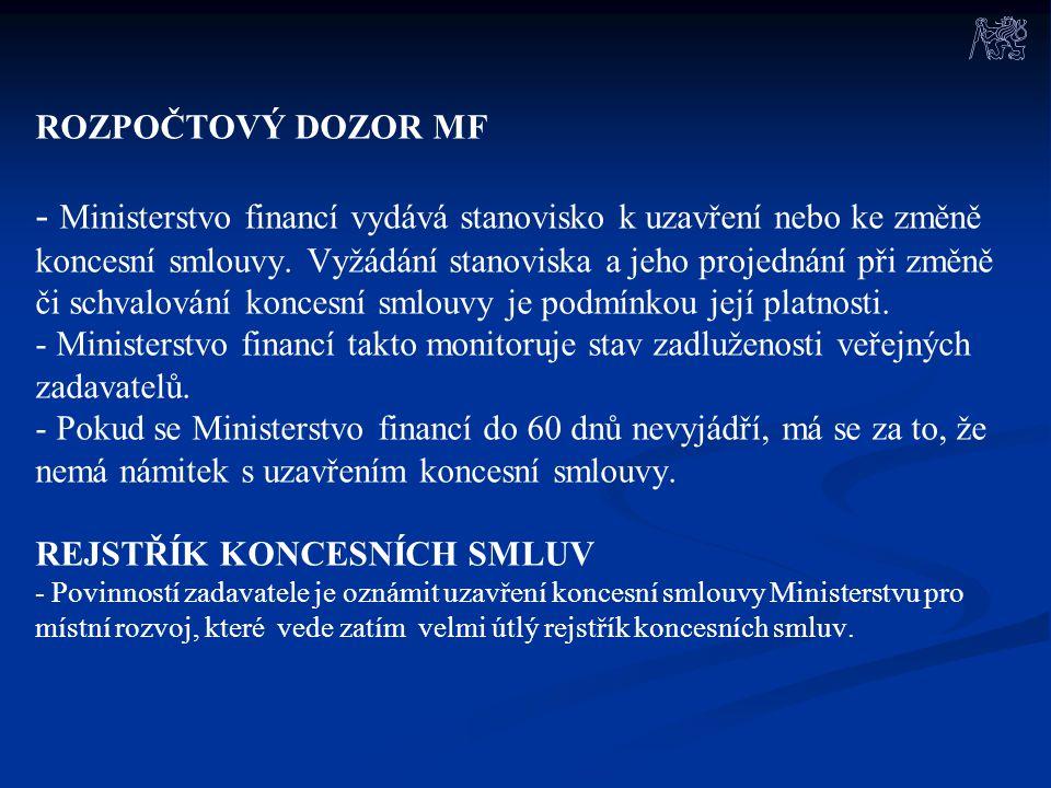 ROZPOČTOVÝ DOZOR MF - Ministerstvo financí vydává stanovisko k uzavření nebo ke změně koncesní smlouvy.
