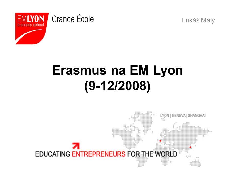 Erasmus na EM Lyon (9-12/2008) Lukáš Malý