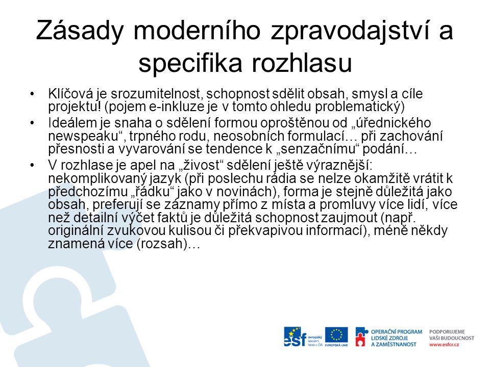 Zásady moderního zpravodajství a specifika rozhlasu Klíčová je srozumitelnost, schopnost sdělit obsah, smysl a cíle projektu.