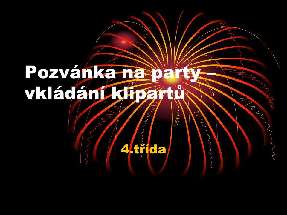 Pozvánka na party – vkládání klipartů 4.třída