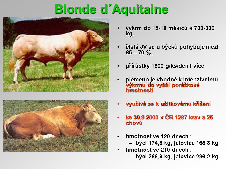 Blonde d´Aquitaine výkrm do 15-18 měsíců a 700-800 kg,výkrm do 15-18 měsíců a 700-800 kg, čistá JV se u býčků pohybuje mezi 65 – 70 %,čistá JV se u bý