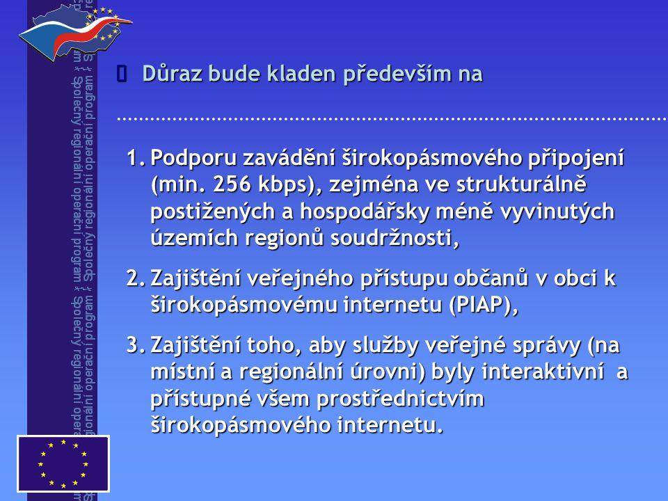 1.Podporu zavádění širokopásmového připojení (min.