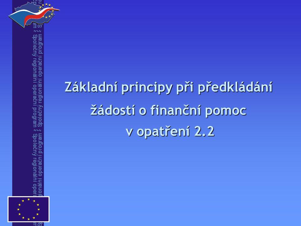 Základní principy při předkládání žádostí o finanční pomoc v opatření 2.2