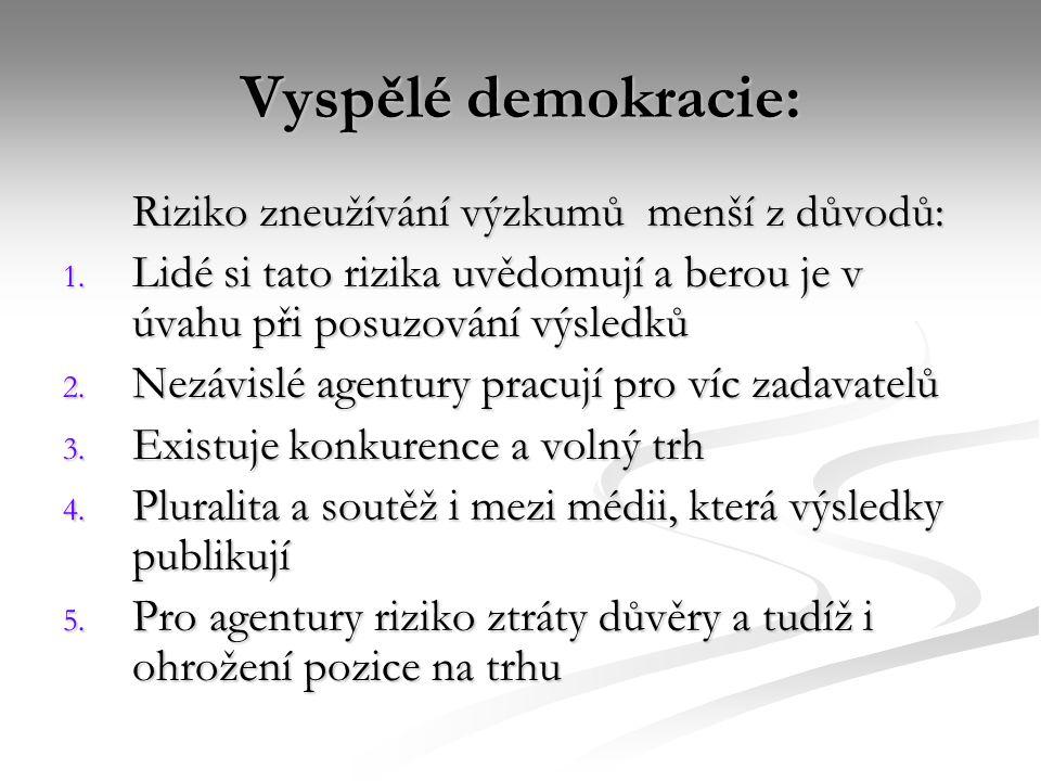 Vyspělé demokracie: Riziko zneužívání výzkumů menší z důvodů: 1.