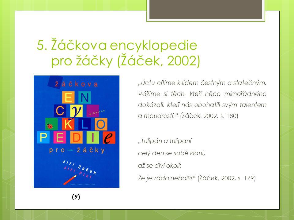 """5.Žáčkova encyklopedie pro žáčky (Žáček, 2002) (9) """"Úctu cítíme k lidem čestným a statečným."""