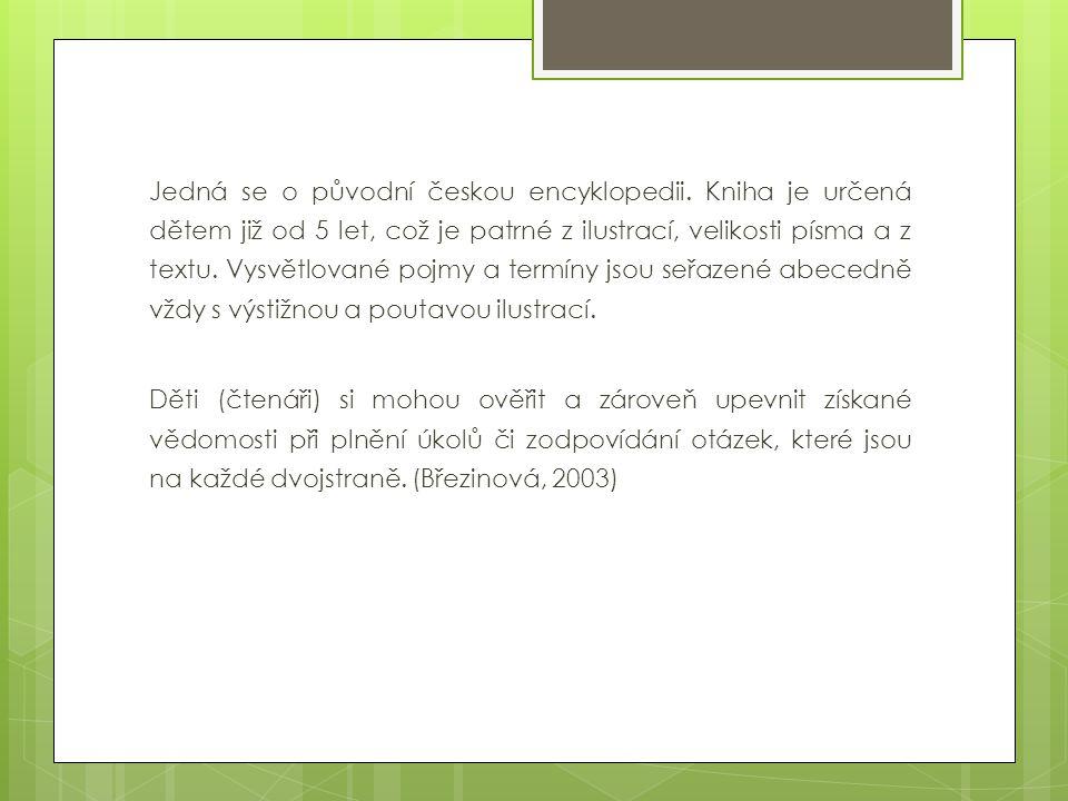 Jedná se o původní českou encyklopedii.
