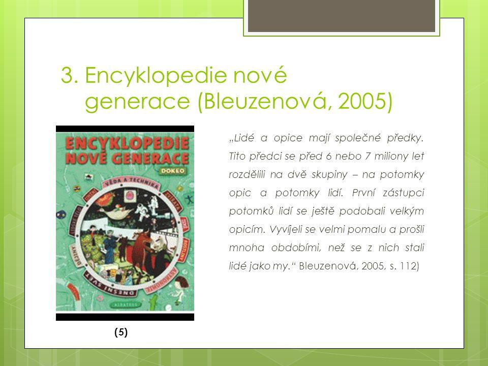 """3.Encyklopedie nové generace (Bleuzenová, 2005) """"Lidé a opice mají společné předky."""