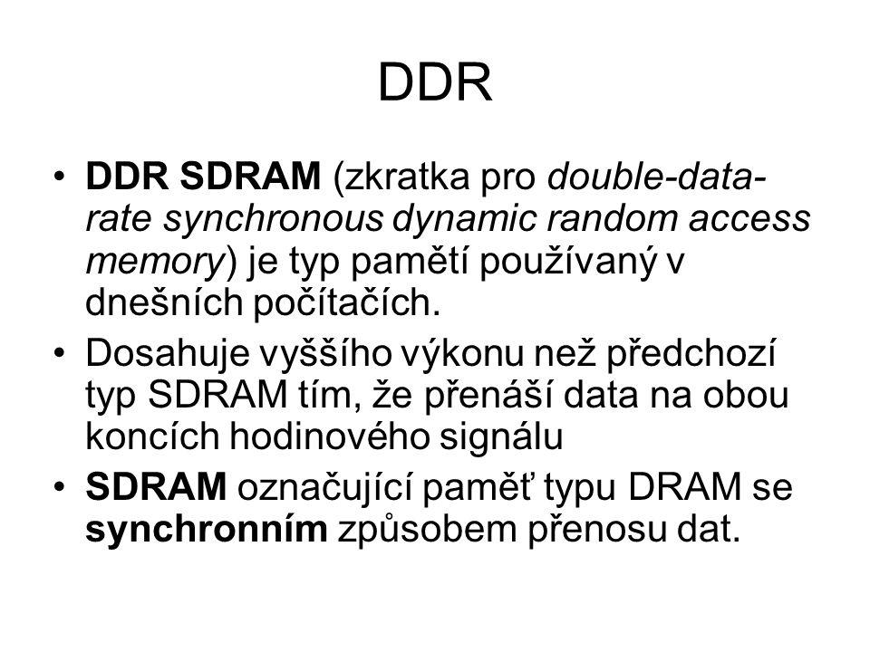 DDR DDR SDRAM (zkratka pro double-data- rate synchronous dynamic random access memory) je typ pamětí používaný v dnešních počítačích. Dosahuje vyššího