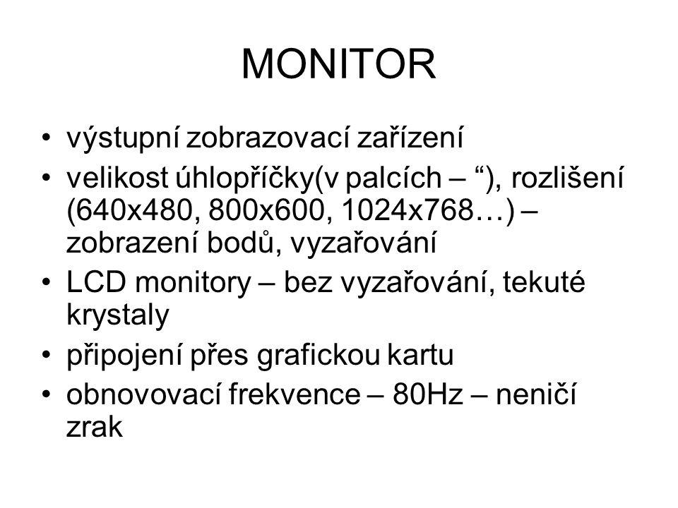 """MONITOR výstupní zobrazovací zařízení velikost úhlopříčky(v palcích – """"), rozlišení (640x480, 800x600, 1024x768…) – zobrazení bodů, vyzařování LCD mon"""