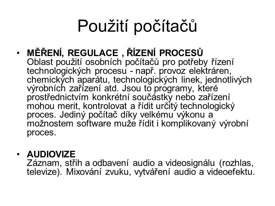 Použití počítačů MĚŘENÍ, REGULACE, ŘÍZENÍ PROCESŮ Oblast použití osobních počítačů pro potřeby řízení technologických procesu - např. provoz elektráre