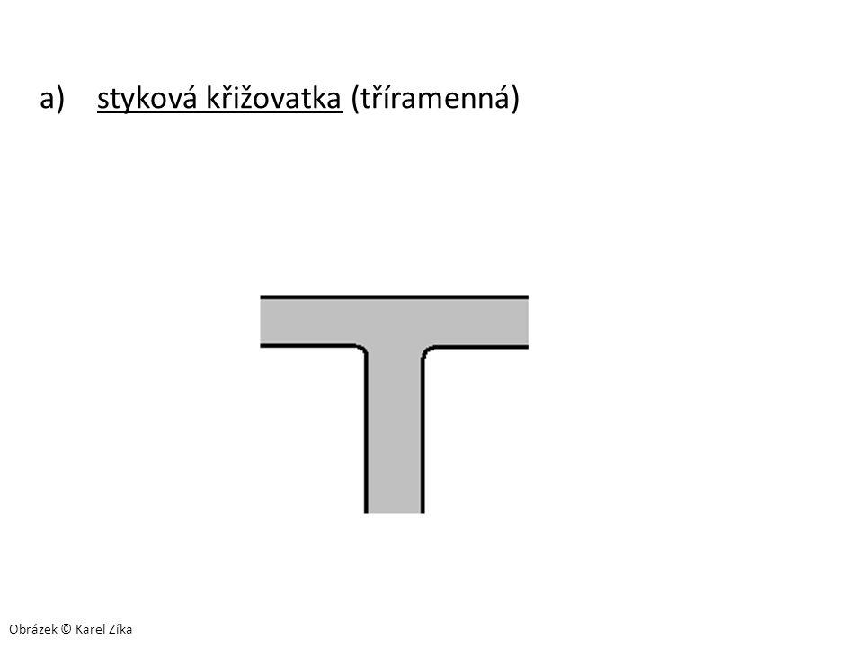 a)styková křižovatka (tříramenná) Obrázek © Karel Zíka