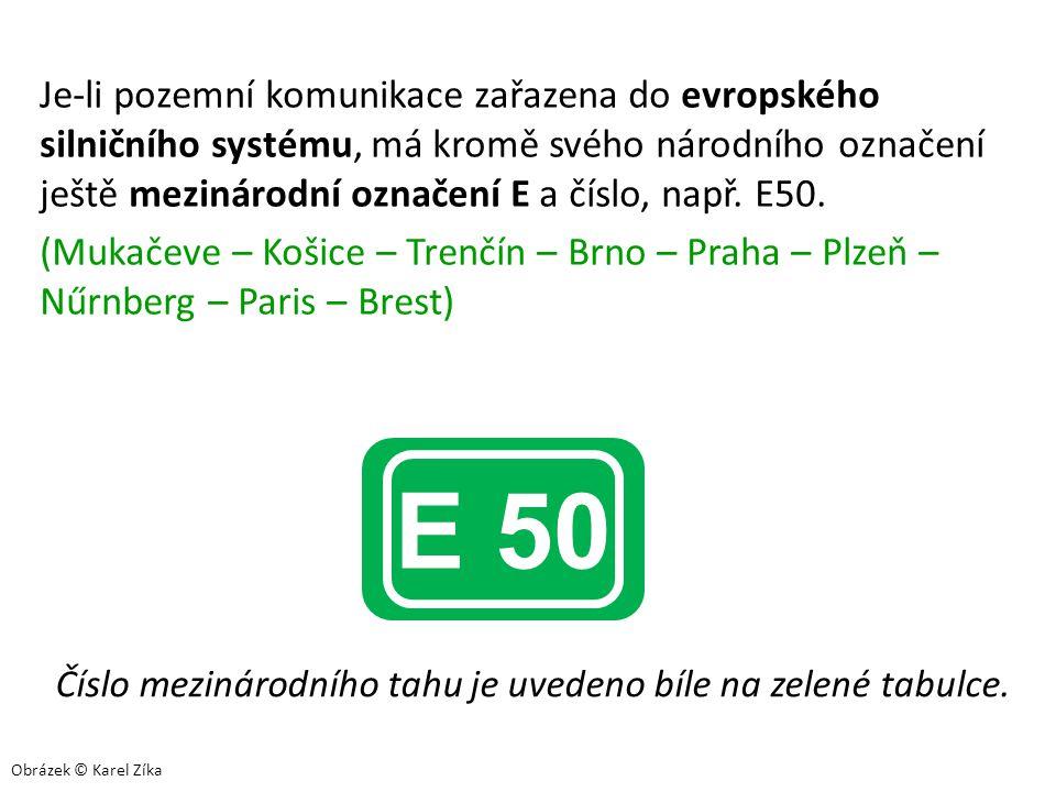 Je-li pozemní komunikace zařazena do evropského silničního systému, má kromě svého národního označení ještě mezinárodní označení E a číslo, např. E50.