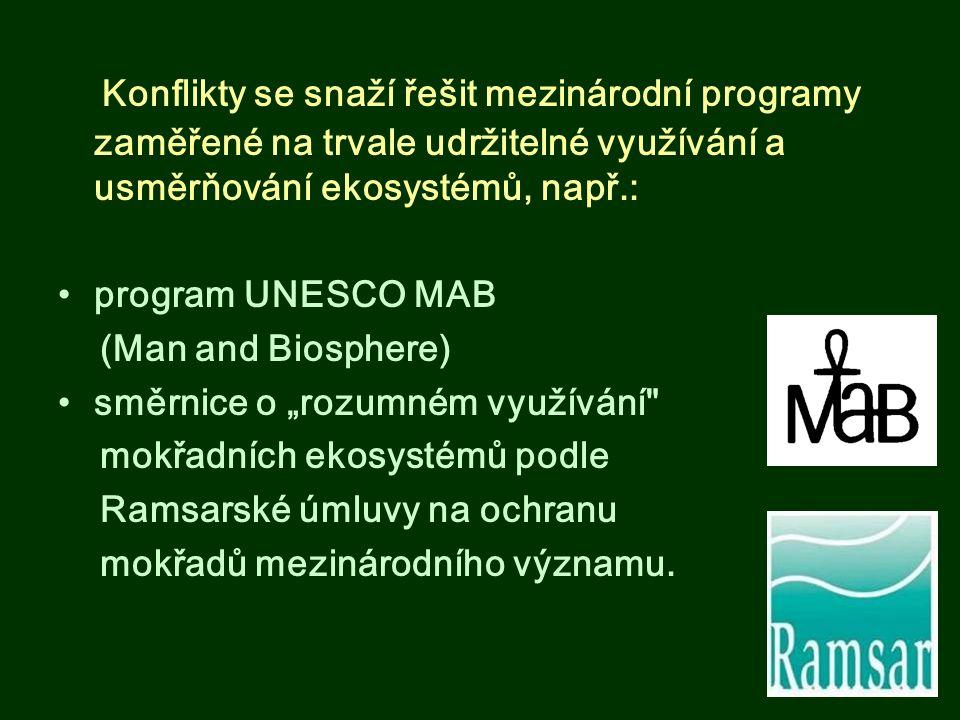 Konflikty se snaží řešit mezinárodní programy zaměřené na trvale udržitelné využívání a usměrňování ekosystémů, např.: program UNESCO MAB (Man and Bio