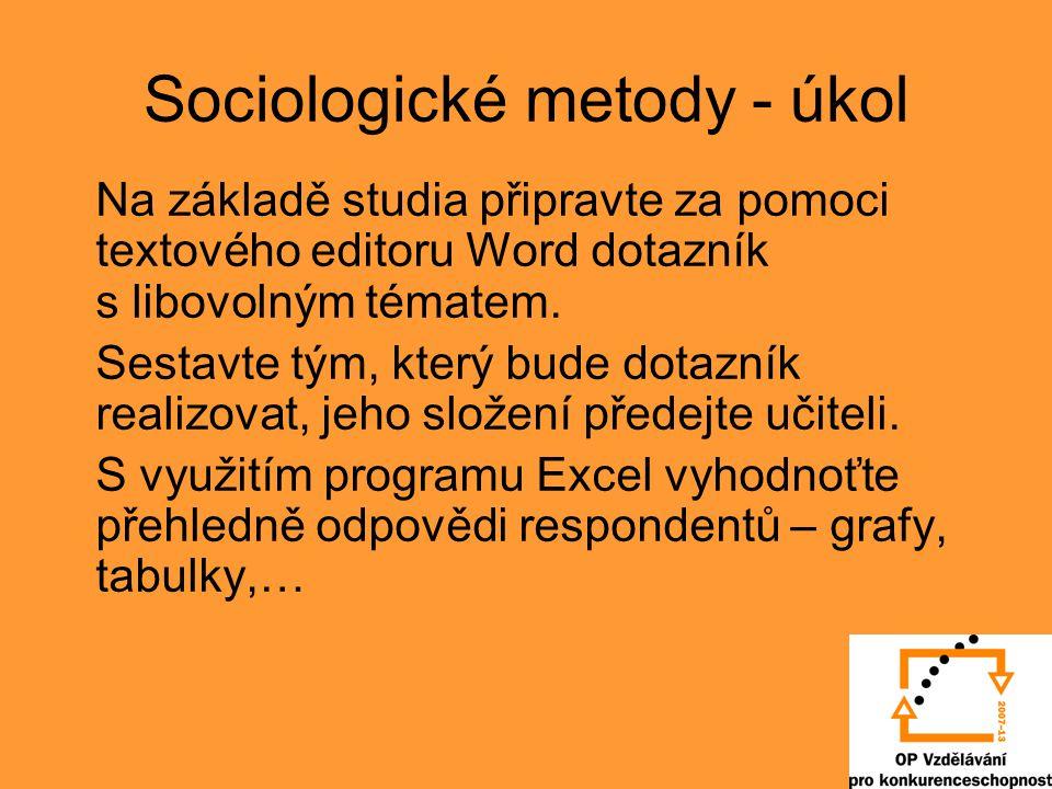 Sociologické metody - úkol Na základě studia připravte za pomoci textového editoru Word dotazník s libovolným tématem.