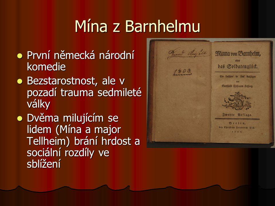 Mína z Barnhelmu První německá národní komedie První německá národní komedie Bezstarostnost, ale v pozadí trauma sedmileté války Bezstarostnost, ale v