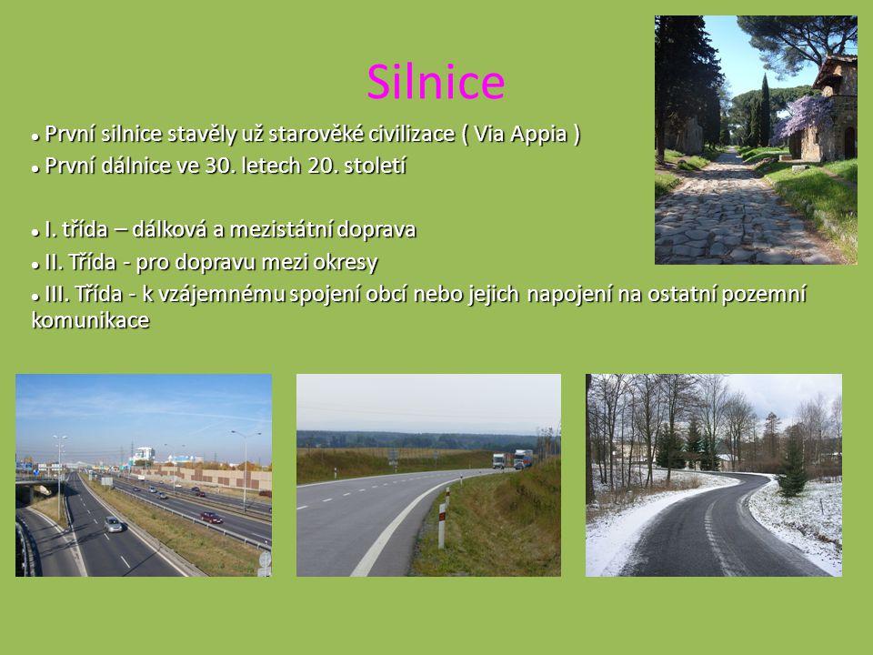 Silnice První silnice stavěly už starověké civilizace ( Via Appia ) První silnice stavěly už starověké civilizace ( Via Appia ) První dálnice ve 30.