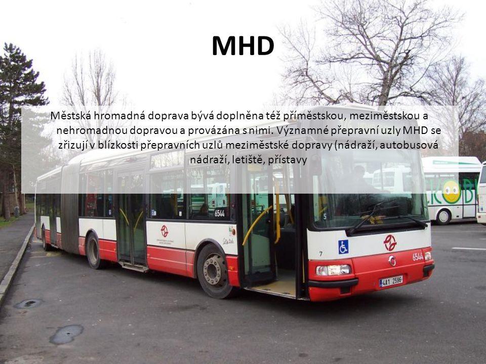 MHD Městská hromadná doprava bývá doplněna též příměstskou, meziměstskou a nehromadnou dopravou a provázána s nimi.