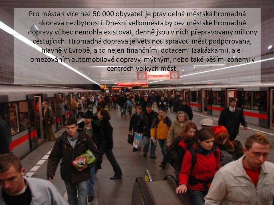 Pro města s více než 50 000 obyvateli je pravidelná městská hromadná doprava nezbytností.