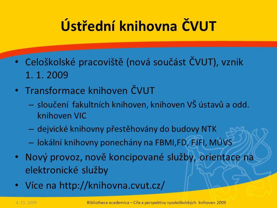 Ústřední knihovna ČVUT Celoškolské pracoviště (nová součást ČVUT), vznik 1.