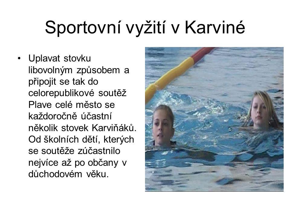 Sportovní vyžití v Karviné Uplavat stovku libovolným způsobem a připojit se tak do celorepublikové soutěž Plave celé město se každoročně účastní někol