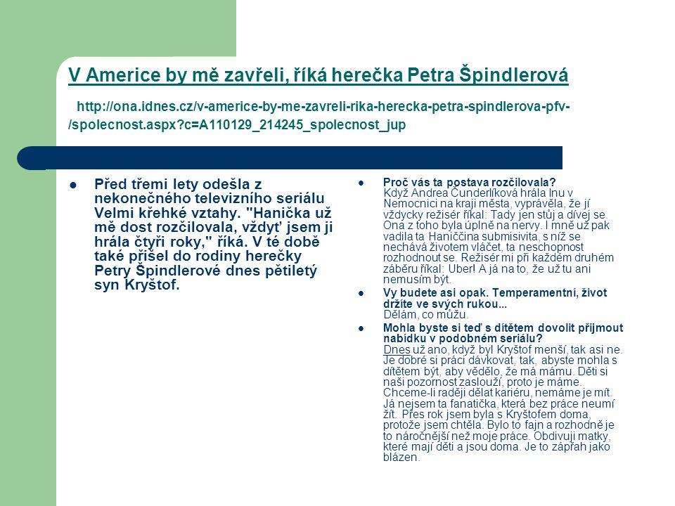 V Americe by mě zavřeli, říká herečka Petra Špindlerová http://ona.idnes.cz/v-americe-by-me-zavreli-rika-herecka-petra-spindlerova-pfv- /spolecnost.as