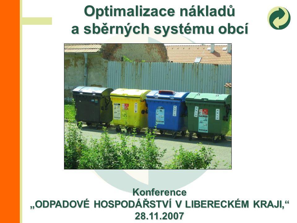 Základním důvodem pro optimalizaci sběrných systémů jsou neustále se zvyšující náklady na odstraňování odpadů, které jsou ovlivňovány: zákonnými poplatky (očekáván dramatický nárůst) dopravními náklady inflací personálními náklady omezenými příjmy Optimalizace nákladů a sběrných systému obcí