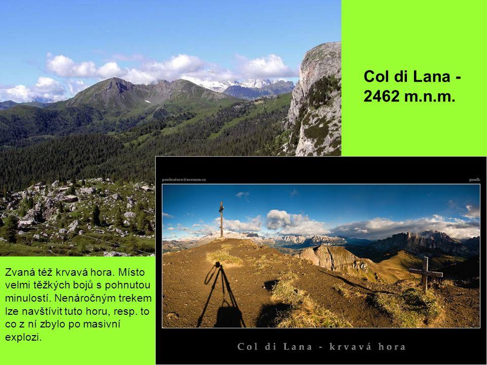 Col di Lana - 2462 m.n.m. Zvaná též krvavá hora. Místo velmi těžkých bojů s pohnutou minulostí.
