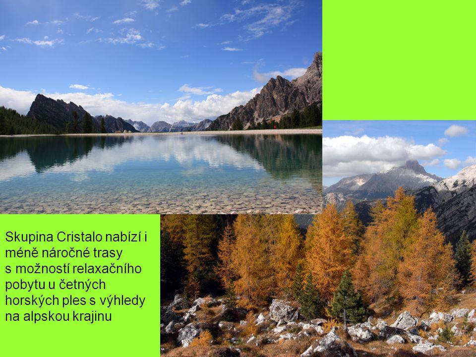 Skupina Cristalo nabízí i méně náročné trasy s možností relaxačního pobytu u četných horských ples s výhledy na alpskou krajinu