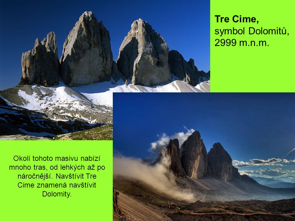 Tre Cime, symbol Dolomitů, 2999 m.n.m.