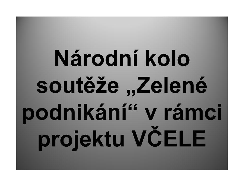 """Národní kolo soutěže """"Zelené podnikání v rámci projektu VČELE"""