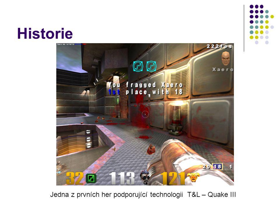Historie Jedna z prvních her podporující technologii T&L – Quake III