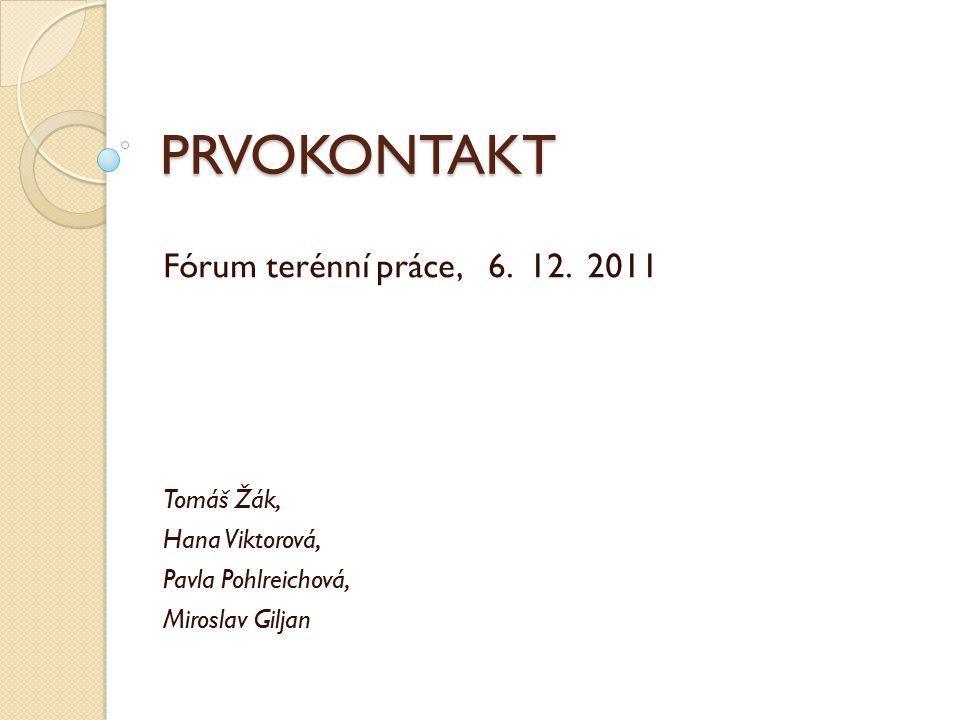 PRVOKONTAKT Fórum terénní práce, 6. 12.