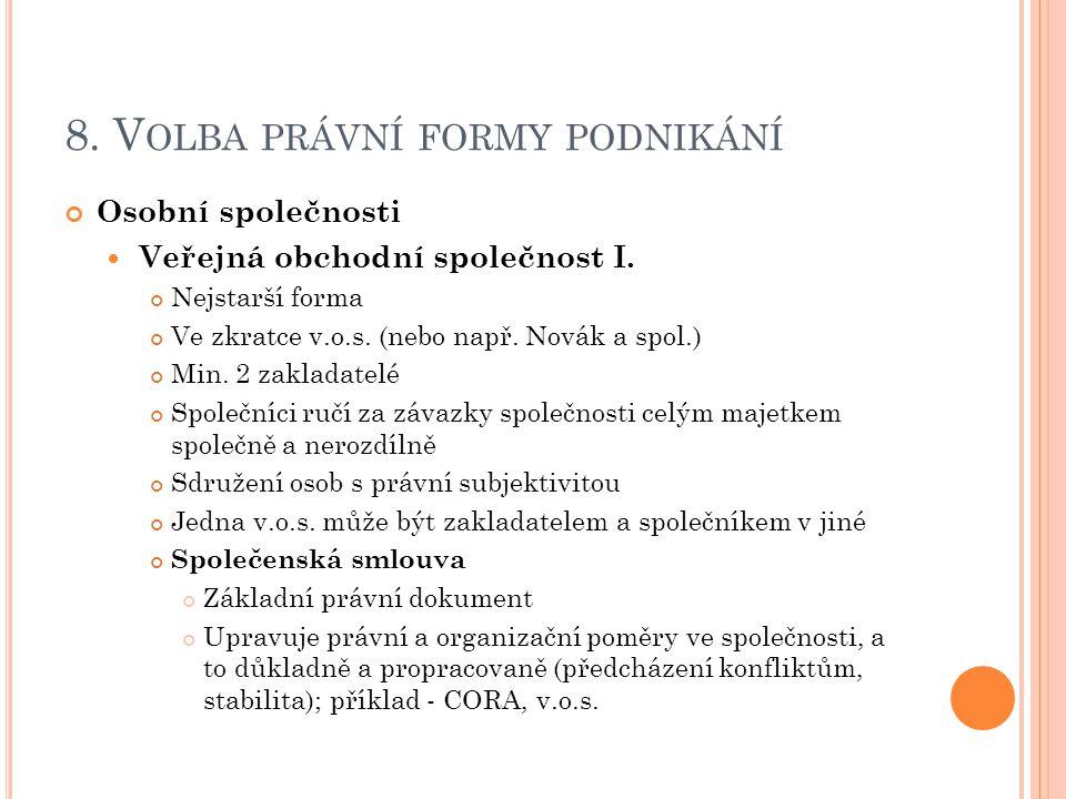 8.V OLBA PRÁVNÍ FORMY PODNIKÁNÍ Veřejná obchodní společnost II.