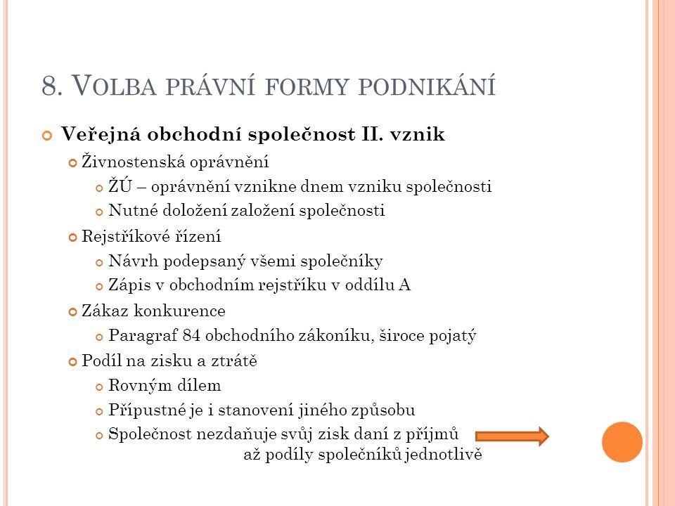 8.V OLBA PRÁVNÍ FORMY PODNIKÁNÍ Veřejná obchodní společnost III.