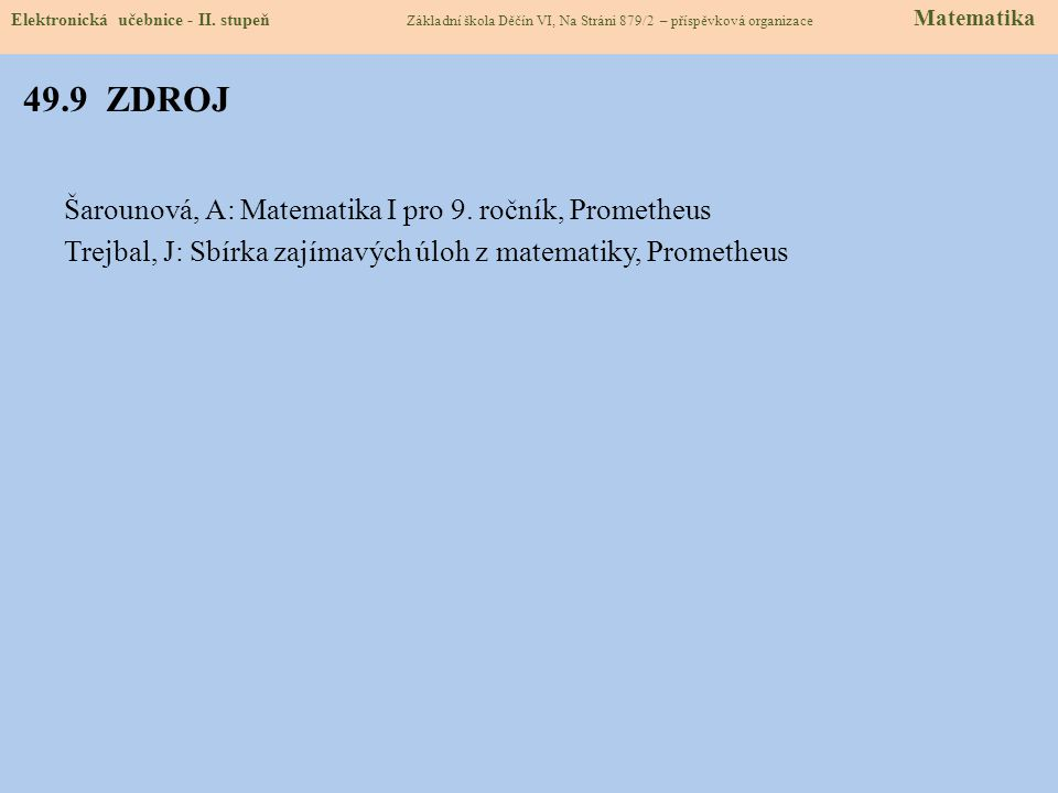49.9 ZDROJ Šarounová, A: Matematika I pro 9.